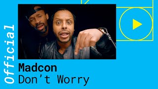 getlinkyoutube.com-Madcon - Don't Worry feat. Ray Dalton (Official Video)