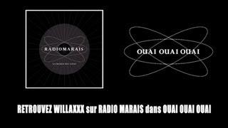 Willaxxx - Radio Marais Avec Mokobé, Mac Tyer, Spri Noir...