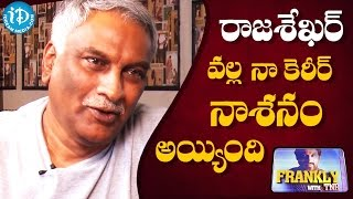 getlinkyoutube.com-I Ruined My Career By Working With Rajasekhar - Tammareddy Bharadwaja || Frankly With TNR