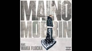 Maino - Mobbin (ft. Waka Flocka)