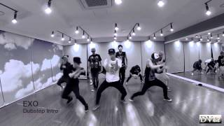 EXO - Dubstep Intro (dance practice) DVhd