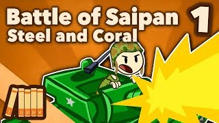 Battle of Saipan - Steel and Coral - Extra History - #1 width=