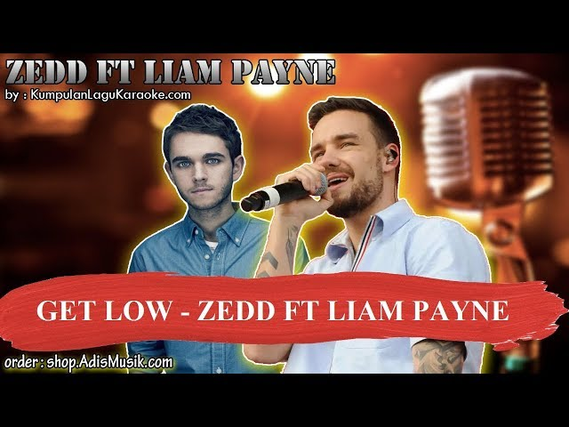 GET LOW -  ZEDD FT LIAM PAYNE Karaoke