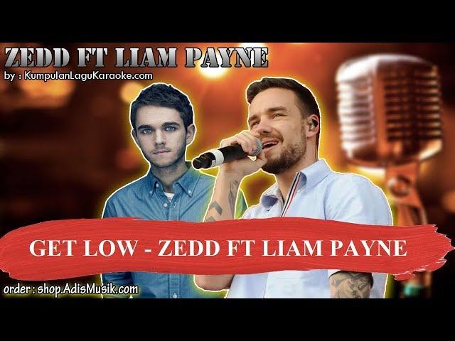 GET LOW -  ZEDD FT LIAM PAYNE Karaoke