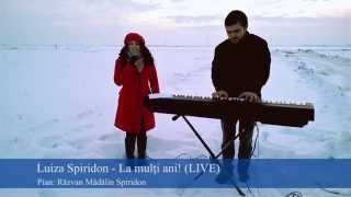 Luiza Spiridon - La multi ani (LIVE)