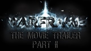 getlinkyoutube.com-Warframe The Movie - Fanmade Trailer - Part 2