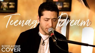 Teenage Dream - Katy Perry (Boyce Avenue Piano Acoustic Cover)
