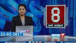 getlinkyoutube.com-News @ 8PM   22.02.17   News7 Tamil