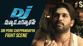 DJ Duvvada Jagannadham Scenes - SIR Peru Cheppandayya Fight Scene | Allu Arjun