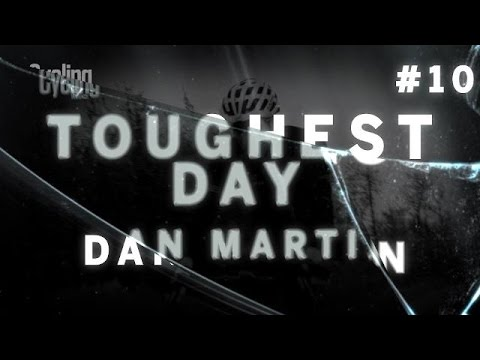 My Toughest Day: Dan Martin #10