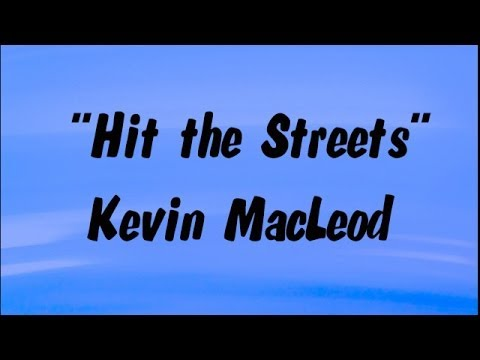 HIT THE STREETS - Kevin MacLeod (Royalty-Free Music)