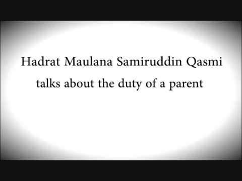 Maulana Samiruddin Qasmi talks about the duty of a parent