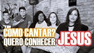 como cantar? QUERO CONHECER JESUS - VOCATO #210