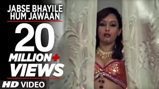getlinkyoutube.com-Jabse Bhayile Hum Jawaan (Full Bhojpuri Hottest Video Song) Super Sexy Bhojpuri Video