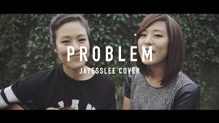getlinkyoutube.com-PROBLEM | ARIANA GRANDE (Jayesslee Cover)