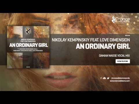 Nikolay Kempinskiy Feat. Love Dimension - An Ordinary Girl (Damian Wasse Vocal Mix)