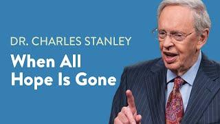 getlinkyoutube.com-When All Hope Is Gone – Dr. Charles Stanley