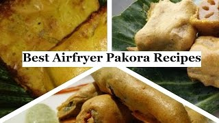 getlinkyoutube.com-Best Airfryer Pakora Recipes by Healthy Kadai