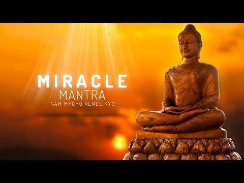 MIRACLE MANTRA - NAM MYOHO RENGE KYO