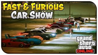 "getlinkyoutube.com-GTA 5 Online - ""FAST & FURIOUS"" EDITION CAR SHOW! [GTA V]"