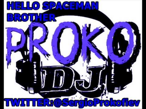 HELLO SPACEMAN BROTHER - DJ PROKO