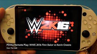 getlinkyoutube.com-PSVita Remote Play: WWE 2K16 Finn Bálor vs Kevin Owens