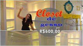 getlinkyoutube.com-TOUR NO CLOSET VAZIO/Feito com gesso/ Gastei apenas R$600,00