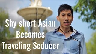 Shy short Asian Becomes Traveling Seducer - Jack's Story - TNL Euro Tour  dating seduction
