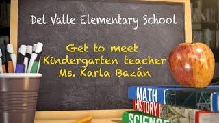 getlinkyoutube.com-Get To Meet our Teacher Karla Bazán from Del Valle Elementary School