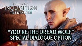 "getlinkyoutube.com-Dragon Age: Inquisition - Trespasser DLC - ""You're the Dread Wolf"" special dialogue option"