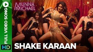 Shake Karaan – Full Video Song   Munna Michael   Nidhhi Agerwal   Meet Bros Ft. Kanika Kapoor