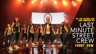 getlinkyoutube.com-Last Minute Street Crew | 3rd Place | Tell Your Tale Mega Crew Dance Competition 2015