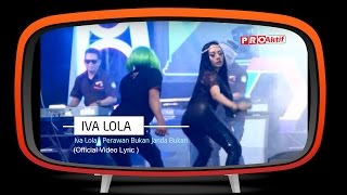 Iva Lola - Perawan Bukan Janda Bukan (Official Video Lyrics)