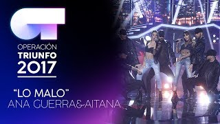 LO MALO - Ana y Aitana   OT 2017   Gala Eurovisión