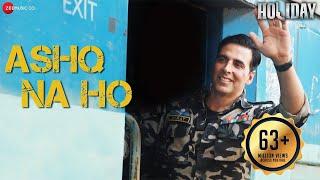 Ashq Na Ho Full Video | Holiday | ft. Arijit Singh | Akshay Kumar & Sonakshi Sinha