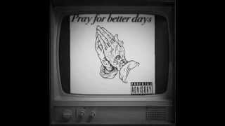 getlinkyoutube.com-ALMIGHTYKATO X Pray For Better Days