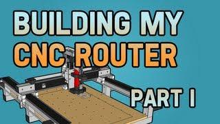getlinkyoutube.com-Building my CNC Router - Part I