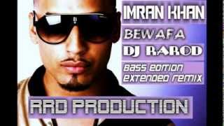 Imran Khan   Bewafa dj rarod extended remix bass edition RRD production 2013