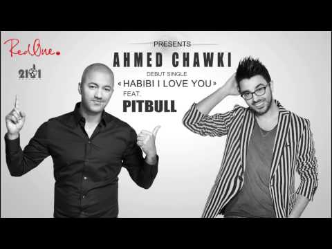 Ahmed Chawki - Habibi I Love You Ft. Pitbull (Produced By RedOne) NEWSingle2013