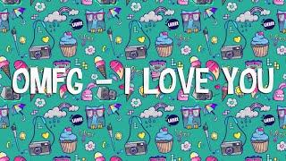 getlinkyoutube.com-OMFG – I Love You [1 Hour]