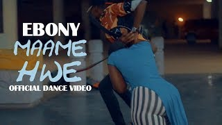 Ebony - Maame Hw3 (Official Dance Video) by URBAN DANCERS GH [Shot By CFresh Opoku]