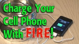 getlinkyoutube.com-Charge Your Cell Phone with FIRE!
