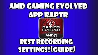 getlinkyoutube.com-AMD Gaming Evolved Raptr Recording Guide!