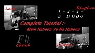 Main Rahoon Ya Na Rahoon COMPLETE GUITAR TUTORIAL (lead + chords)