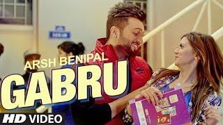 ARSH BENIPAL: GABRU Video Song   Rupin Kahlon   New Punjabi Song 2016