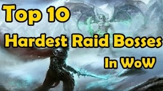 getlinkyoutube.com-Top 10 Hardest Raid Bosses In WoW