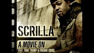 Scrilla - Movie On (feat. Tone Trump & Freddie Gibbs)
