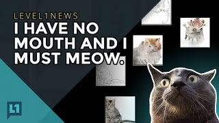 L1News: 2017-02-28 I Have No Mouth and I Must MEOW.