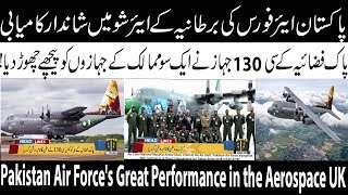 Pakistan Air Force's Great Performance in the Aerospace UK 2018