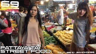 PATTAYA STREET FOOD You Can Eat Thai Food